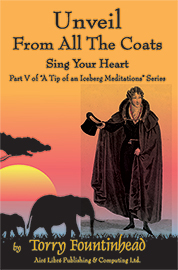 Unveil From All The Coats - Sing Your Heart by Torry Fountinhead
